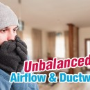 Unbalanced Airflow & Ductwork