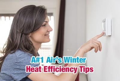 A#1 Air Winter Heat Efficiency Tips