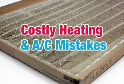 Costly Heating & AC Mistakes
