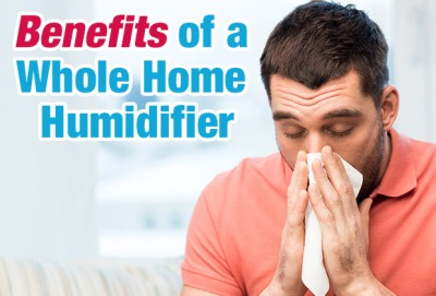 Benefits of a Whole Home Humidifier
