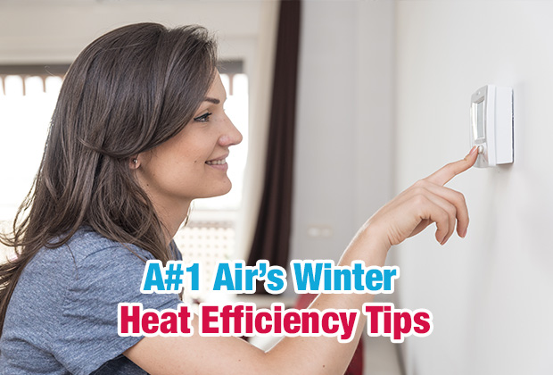 A#1 Air Winter Heat Efficiency Tips