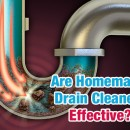Are homemade drain cleaners effective?