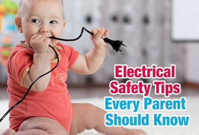 Electrical Safety Tips Every Parent Should Know